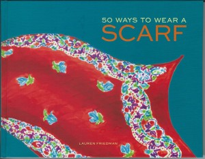 Fashion Flash Book Review:  50 Ways to Wear a Scarf